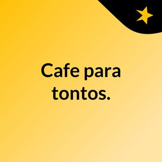 Cafe para tontos.