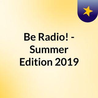 Be Radio! - Summer Edition 2019