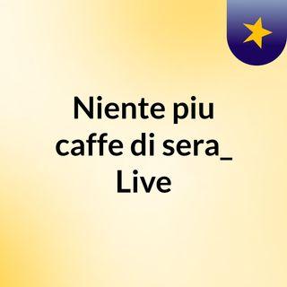 Giusto il tempo di un caffe Live 1