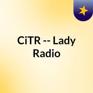 CiTR -- Lady Radio