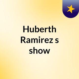Huberth Ramirez's show