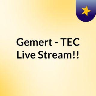 Gemert - TEC Live'Stream!!