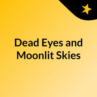 Dead Eyes Moonlit Skies: Promo