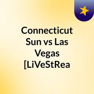 Connecticut Sun vs Las Vegas [LiVeStRea