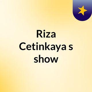 Riza Cetinkaya's show