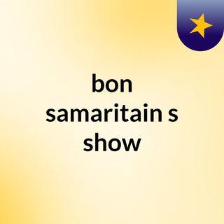 bon samaritain's show