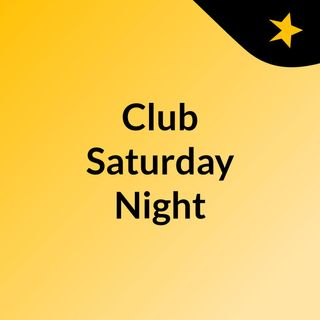 Club Saturday Night