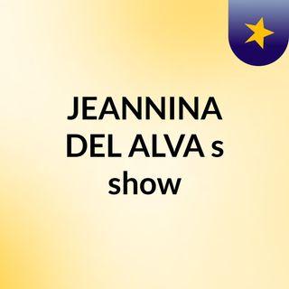 JEANNINA DEL ALVA's show