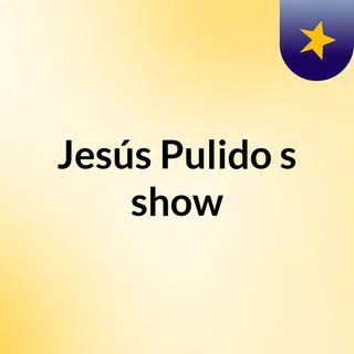 Jesús Pulido's show