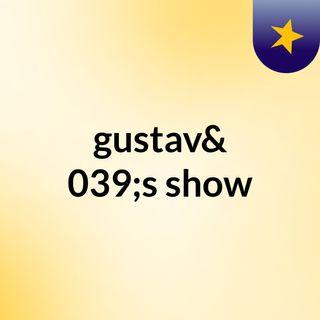 gustav's show
