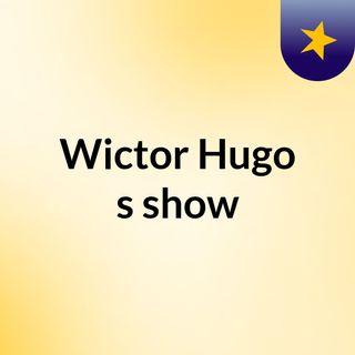 Wictor Hugo's show