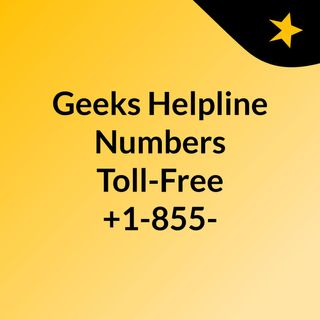 Geeks Helpline Numbers Toll-Free +1-855-