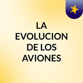 EVOLUCION DE LOS AVIONES (final)