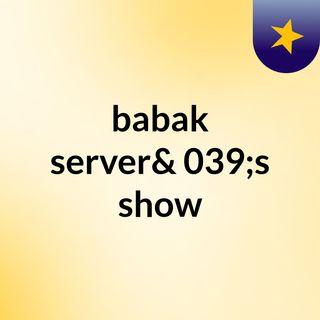 babak server's show