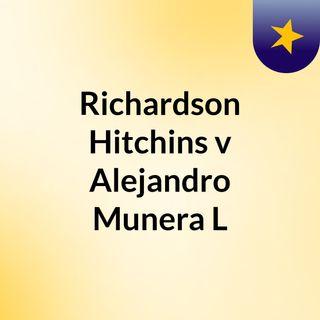 Richardson Hitchins v Alejandro Munera L
