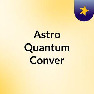 Astro Quantum Conver