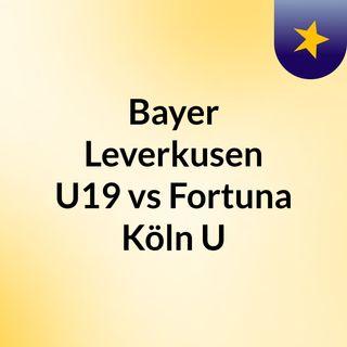 Bayer Leverkusen U19 vs Fortuna Köln U