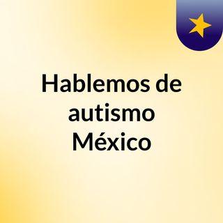 Hablemos de Autismo_19_Como apoyar a personas con Autismo_TX_07-09-17