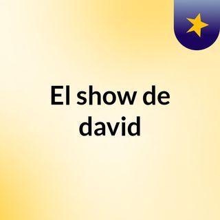 El show de david