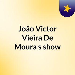 Episódio 2 - João Victor Vieira De Moura's show