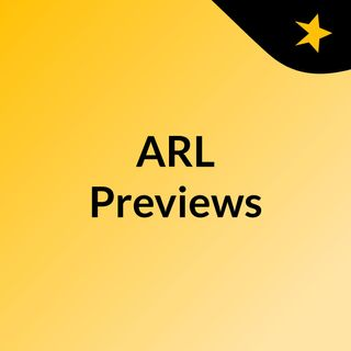 ARL Previews