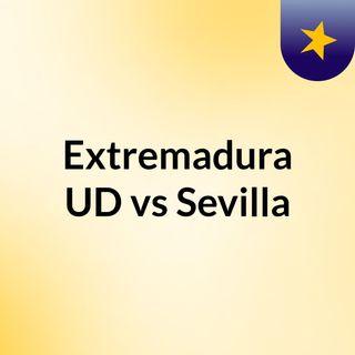 Extremadura UD vs Sevilla