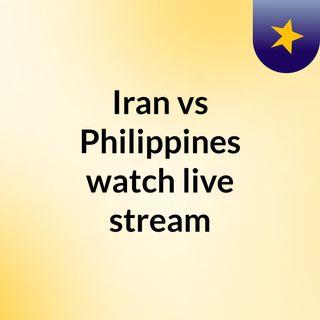Iran vs Philippines watch live stream