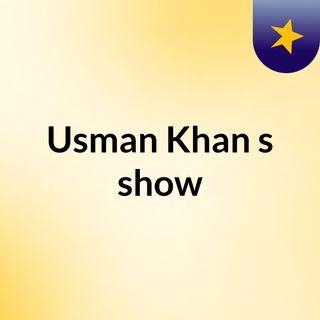 Usman Khan's show