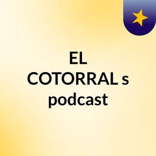 EL COTORRAL PARTE 2