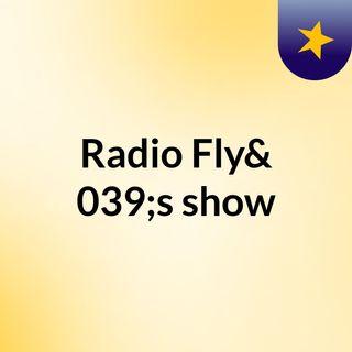 Radio Fly's show