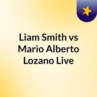 #Liam Smith vs Mario Alberto Lozano Live