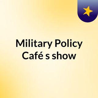 Military Policy Café's show