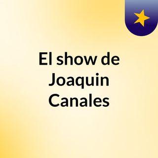 El show de Joaquin Canales