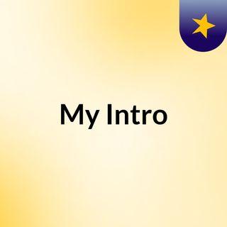 My Intro
