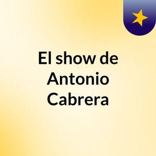 El show de Antonio Cabrera