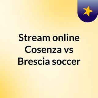 Stream online Cosenza vs Brescia soccer