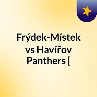 Frýdek-Místek vs Havířov Panthers [