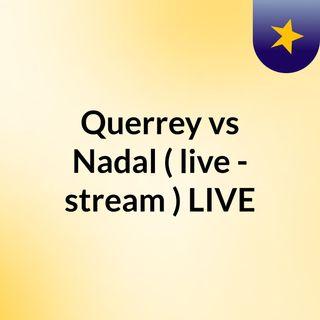 Querrey vs Nadal ( live - stream ) LIVE