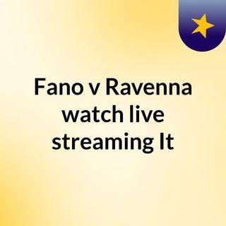Fano v Ravenna watch live streaming  It