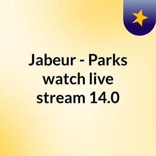 Jabeur - Parks watch live stream   14.0