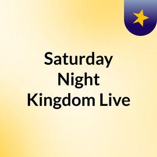 Saturday Night Kingdom Live