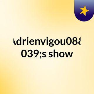 Adrienvigou08's show