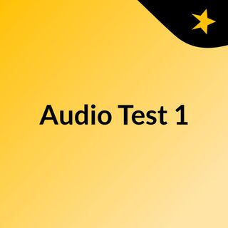 Audio Test #1