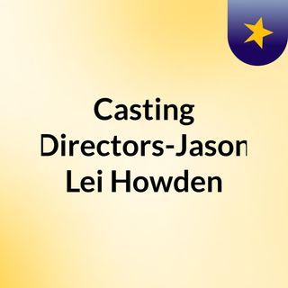 Casting Directors-Jason Lei Howden