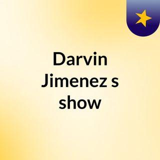 Darvin Jimenez's show