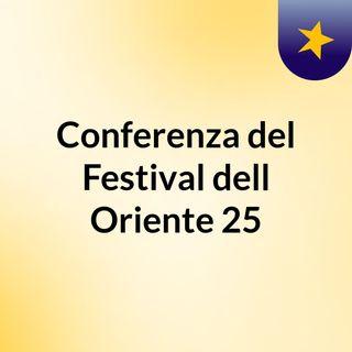 Conferenza del Festival dell'Oriente 25