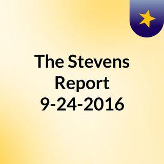The Stevens Report for September 24th, 2016