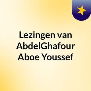 Lezingen van AbdelGhafour Aboe Youssef