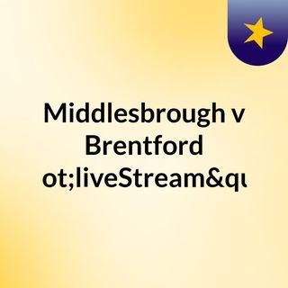 """Middlesbrough v Brentford """"liveStream""""("""