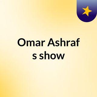 Omar Ashraf's show